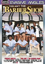 This Ain'T The Barber Shop It'S A Xxx Parody (out Of Print) (112013.40)