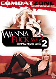 Wanna Fuck Me? Gotta Fuck Him ! 2 (113206.1)