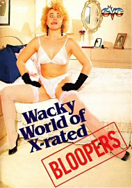 Wacky World Of X-Rated Bloopers (92098.1)